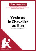 Yvain ou le Chevalier au lion de Chrétien de Troyes (Fiche de lecture)
