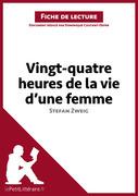 Vingt-quatre heures de la vie d'une femme de Stefan Zweig (Fiche de lecture)