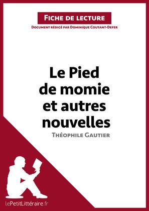 Le Pied de momie et autres nouvelles de Théophile Gautier (Fiche de lecture)