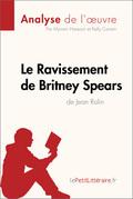 Le Ravissement de Britney Spears de Jean Rolin (Fiche de lecture)