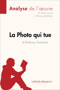 La Photo qui tue de Anthony Horowitz (Fiche de lecture)