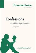 Confessions d'Augustin - La problématique du temps (Commentaire)