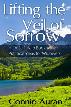 Lifting the Veil of Sorrow, A Self-Help Book with Practical Ideas for Widowers