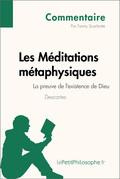 Les Méditations métaphysiques de Descartes - La preuve de l'existence de Dieu (Commentaire)
