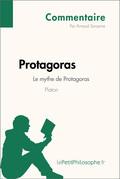 Protagoras de Platon - Le mythe de Protagoras (Commentaire)