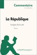 La République de Platon - L'origine de la cité (Commentaire)