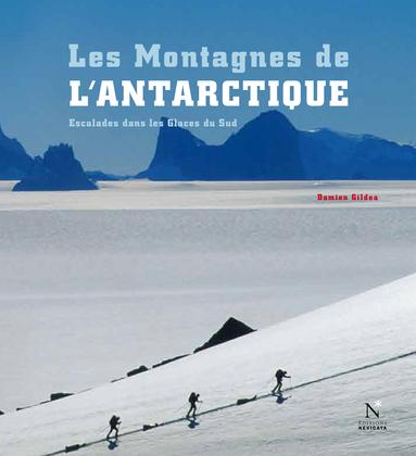 Les Montagnes transantarctiques - Les Montagnes de l'Antarctique