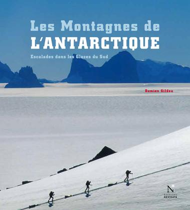 La Péninsule antarctique - Les Montagnes de l'Antarctique