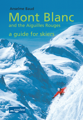 Swiss Val Ferret - Mont Blanc and the Aiguilles Rouges - a guide for skiers