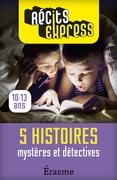 Mystères et détectives : 5 histoires pour les 10-13 ans