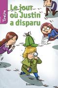 Le jour où Justin a disparu