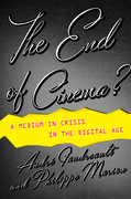 The End of Cinema?: A Medium in Crisis in the Digital Age