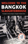 Welcome to the Bangkok Slaughterhouse: The Battle for Human Dignity in Bangkok's Bleakest Slums