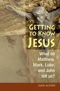 Getting to Know Jesus: What do Matthew, Mark, Luke, and John tell us?