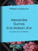 Alexandre Dumas à la Maison d'or