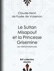 Le Sultan Misapouf et la Princesse Grisemine