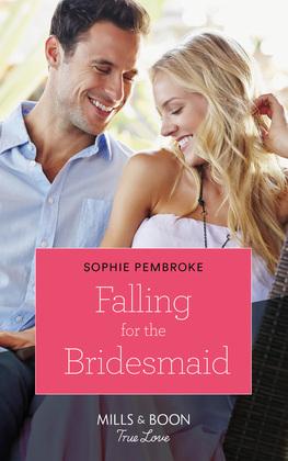 Falling for the Bridesmaid (Mills & Boon Cherish) (Summer Weddings, Book 3)