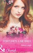 Fortune's June Bride (Mills & Boon Cherish) (The Fortunes of Texas: Cowboy Country, Book 6)