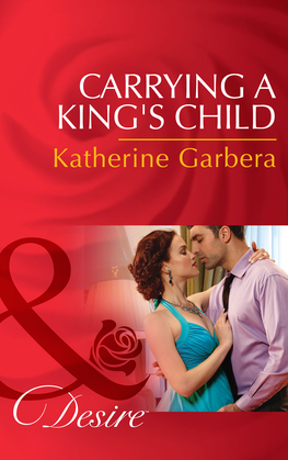 Carrying A King's Child (Mills & Boon Desire) (Dynasties: The Montoros, Book 2)