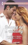 Rescued by a Wedding: Texas Wedding / A Marriage Between Friends (Mills & Boon M&B)