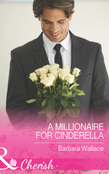 A Millionaire for Cinderella (Mills & Boon Cherish) (In Love with the Boss, Book 1)