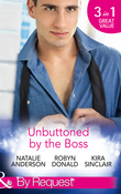 Unbuttoned by the Boss: Unbuttoned by Her Maverick Boss / The Far Side of Paradise / Rub It In (Mills & Boon By Request)
