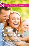 A Family Come True (Mills & Boon Superromance)
