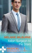 Italian Surgeon to the Stars (Mills & Boon Medical)