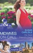 His Best Friend's Baby (Mills & Boon Medical) (Midwives On-Call, Book 6)