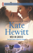 Wed in Greece: The Greek Tycoon's Convenient Bride / Bound to the Greek (Mills & Boon M&B)