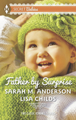 Father by Surprise: A Man of Distinction / His Baby Surprise (Mills & Boon M&B)
