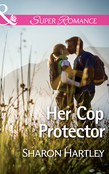 Her Cop Protector (Mills & Boon Superromance)
