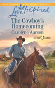 The Cowboy's Homecoming (Mills & Boon Love Inspired) (Refuge Ranch, Book 3)