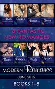 Modern Romance June 2015 Books 1-8 (Mills & Boon e-Book Collections)