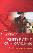 Pursued by the Rich Rancher (Mills & Boon Desire) (Diamonds in the Rough, Book 2)