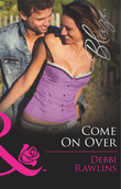 Come On Over (Mills & Boon Blaze) (Made in Montana, Book 11)