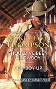 Should've Been A Cowboy & Cowboy Up: Should've Been a Cowboy / Cowboy Up (Mills & Boon M&B)