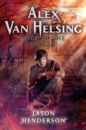 Alex Van Helsing: Voice of the Undead