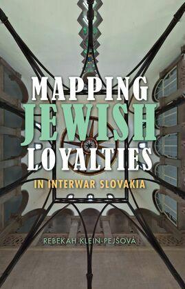 Mapping Jewish Loyalties in Interwar Slovakia