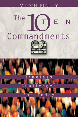The Ten Commandments: Timeless Challenges for Today