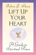 Lift Up Your Heart: A Guide to Spiritual Peace