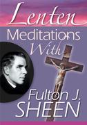 Lenten Meditations with Fulton J. Sheen