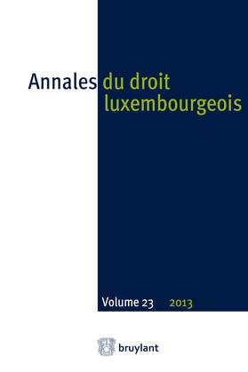 Annales du droit luxembourgeois : Volume 23 - 2013