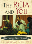 The RCIA and You: Welcoming New Catholics