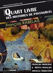 Le Quart livre des histoires de Pantagruel - Français moderne et moyen français