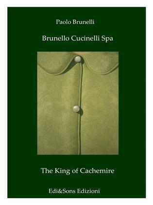 Brunello Cucinelli Spa The King of Cachemire