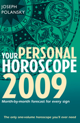 Your Personal Horoscope 2009: Month-by-month Forecasts for Every Sign