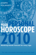 Your Personal Horoscope 2010: Month-by-month Forecasts for Every Sign