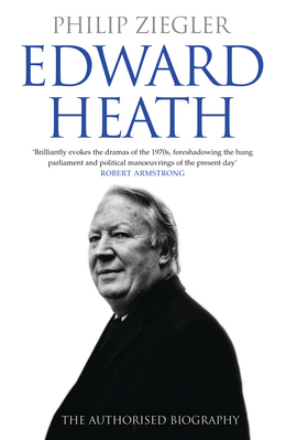 Edward Heath: The Authorised Biography
