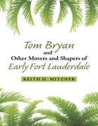 Tom Bryan and Other Movers and Shapers of Early Fort Lauderdale